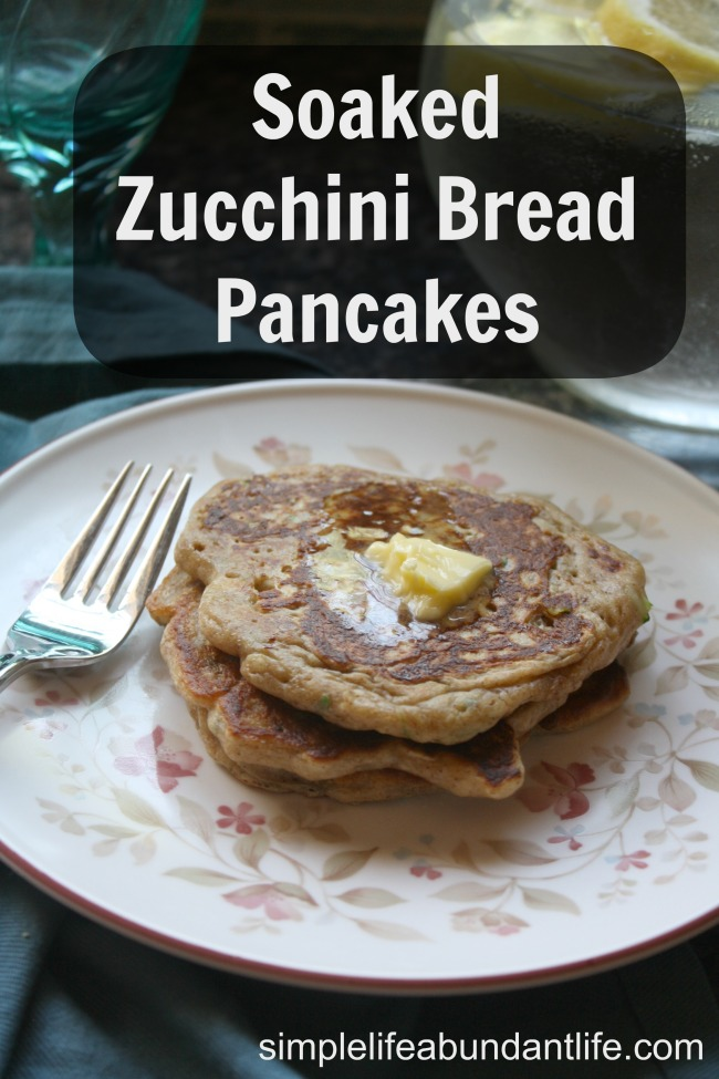 Soaked Zucchini Bread Pancakes - Simple Life Abundant Life